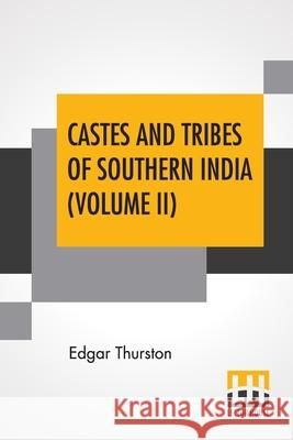 Castes And Tribes Of Southern India (Volume II) Edgar Thurston 9789390058877