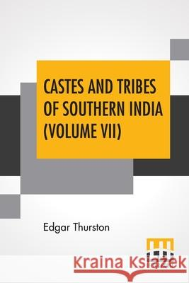 Castes And Tribes Of Southern India (Volume VII) Edgar Thurston 9789390058921