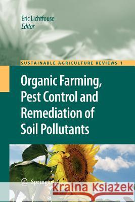 Organic Farming, Pest Control and Remediation of Soil Pollutants  9789400730670