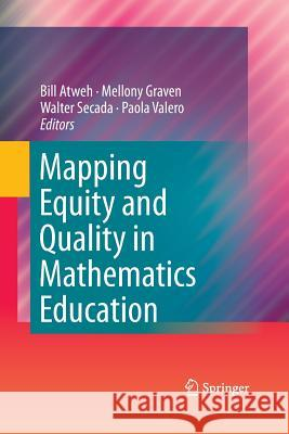 Mapping Equity and Quality in Mathematics Education Bill Atweh Mellony Graven Walter Secada 9789400790032 Springer