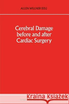 Cerebral Damage Before and After Cardiac Surgery A E Willner   9789401048187 Springer