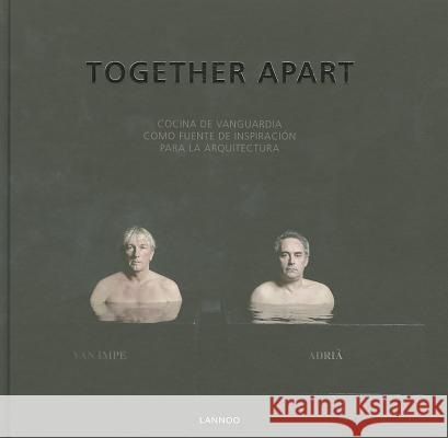Together Apart (Spanish): Avant-Garde Cuisine as a Source of Inspiration for Architecture Remei Giralt Simeon 9789401409926