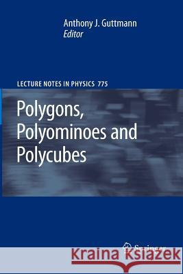 Polygons, Polyominoes and Polycubes Anthony J Guttmann A J Guttmann  9789401777124 Springer