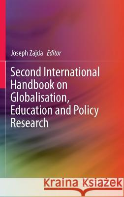 Second International Handbook on Globalisation, Education and Policy Research Joseph Zajda 9789401794923