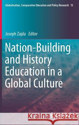 Nation-Building and History Education in a Global Culture Joseph Zajda 9789401797283