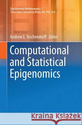 Computational and Statistical Epigenomics Andrew E. Teschendorff 9789402403435
