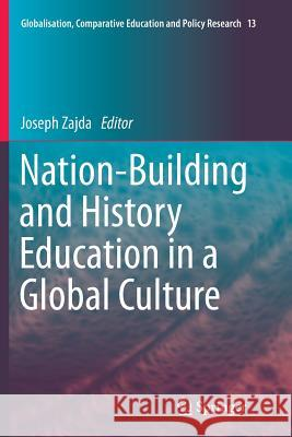 Nation-Building and History Education in a Global Culture Joseph Zajda 9789402404050