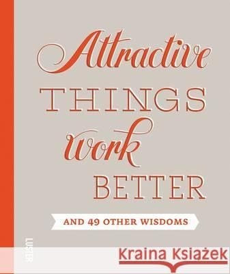 Attractive Things Work Better: And 49 Other Wisdoms Joke Gosse 9789460580659