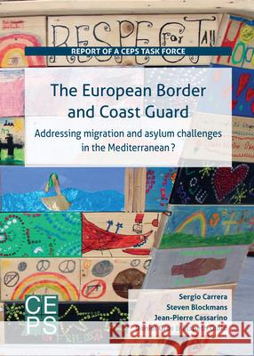 The European Border and Coast Guard: Addressing Migration and Asylum Challenges in the Mediterranean?  9789461385659