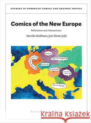 Comics of the New Europe: Reflections and Intersections Martha Kuhlman Jose Alaniz  9789462702127