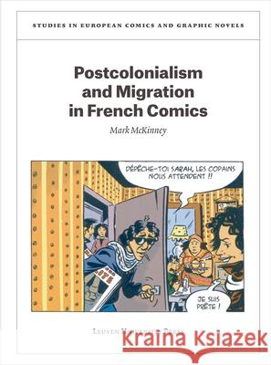 Postcolonialism and Migration in French Comics Mark McKinney 9789462702417