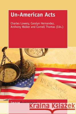 Un-American Acts Charles Lowery Carolyn Hernandez Anthony Walker 9789463003278