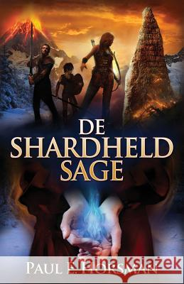 de Shardheld Sage Paul E. Horsman 9789491730238