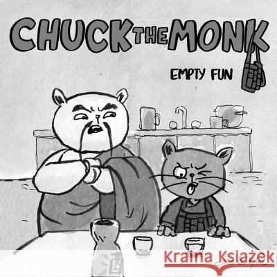 Chuck the Monk - Empty Fun: Catlike Daily Wisdom and the Quest for the Feline Self Carlos E. Valencia Diego F. Otero 9789492662019