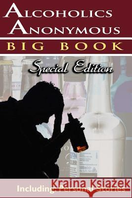 Alcoholics Anonymous - Big Book Special Edition - Including : Personal Stories Alcoholics Anonymous Aa Services Anonymous World Service 9789562912655