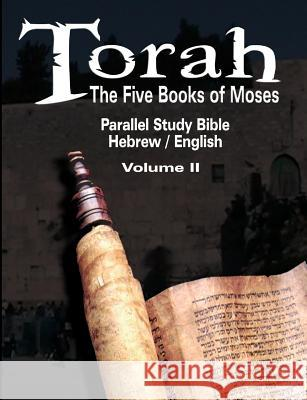 Torah: The Five Books of Moses: Parallel Study Bible Hebrew / English - Volume II Jewish Co Classica 9789562914888