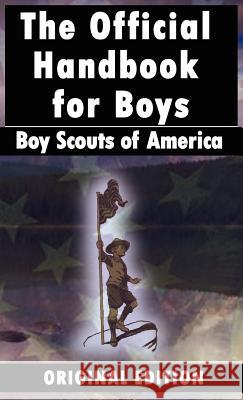 Boy Scouts of America : The Official Handbook for Boys Scouts Of America Bo 9789562914994