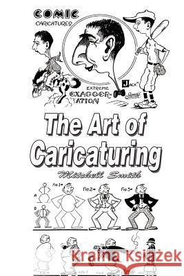 The Art of Caricaturing : Making Comics Mitchell Smith 9789562915311