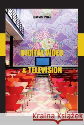 Digital Video and Television Prof Ioannis Pita 9789609156448