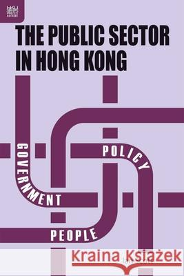 The Public Sector in Hong Kong Ian Scott 9789622091726