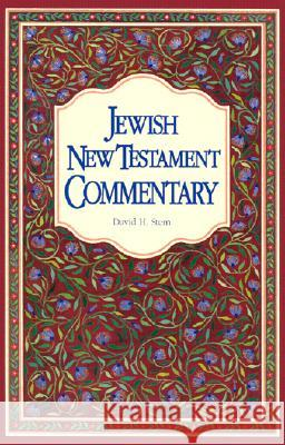 Jewish New Testament Commentary: A Companion Volume to the Jewish New Testament David H. Stern 9789653590113
