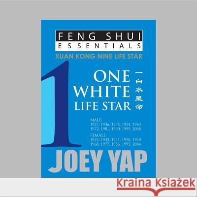 Feng Shui Essentials - 1 White Life Star  Yap, Joey 9789670310022