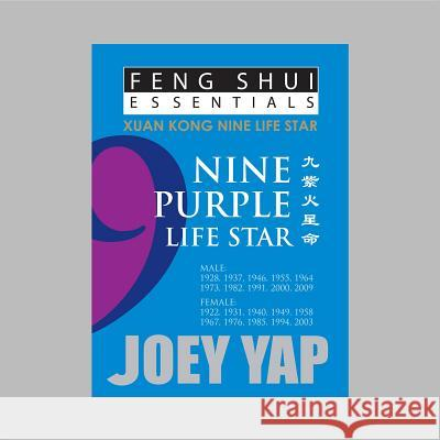 Feng Shui Essentials -- 9 Purple Life Star  Yap, Joey 9789670310107