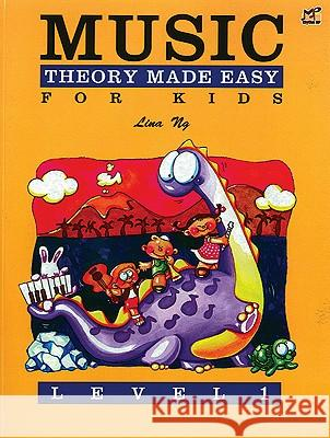 Music Theory Made Easy for Kids, Level 1 Alfred Publishing                        Lina Ng 9789679856033