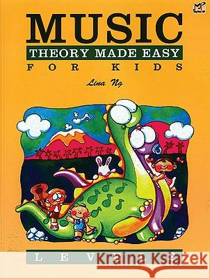 Music Theory Made Easy for Kids, Level 2 Alfred Publishing                        Lina Ng 9789679856040