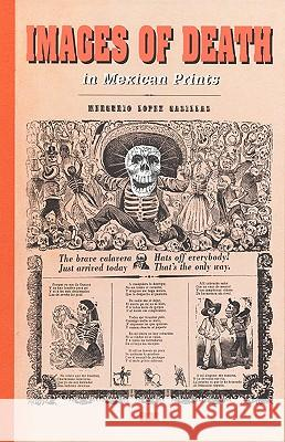 Images of Death in Mexican Prints Mercurio Casillas 9789685208895