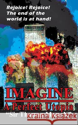 Imagine: A Perfect Utopia Sir Thomas Mor 9789719460312