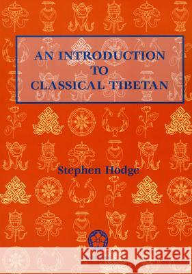 An Introduction to Classical Tibetan Stephen Hodge 9789745240391