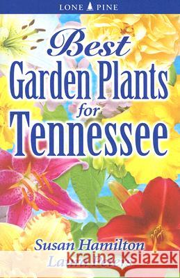 Best Garden Plants for Tennessee Susan Hamilton Laura Peters 9789768200082