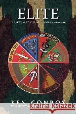 Elite : The Special Forces of Indonesia 1950-2008 Ken Conboy 9789793780603