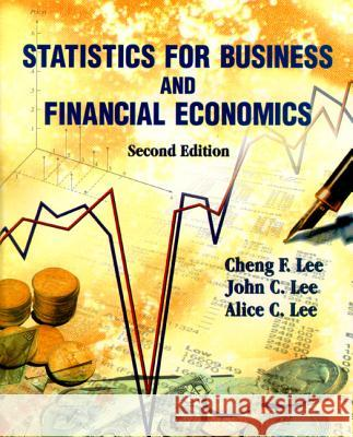 Statistics For Business And Financial Economics (2nd Edition) Cheng Few Lee John C. Lee Alice C. Lee 9789810234850