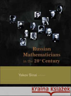 Russian Mathematicians In The 20th Century Yakov Sinai 9789810243906