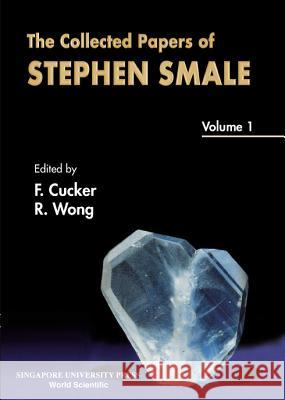 Collected Papers of Stephen Smale, the - Volume 1 Stephen Smale 9789810249915