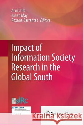 Impact of Information Society Research in the Global South Arul Chib Julian May Roxana Barrantes 9789811012396