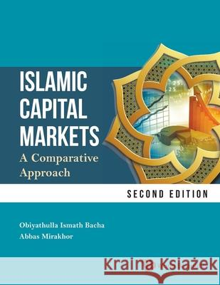 Islamic Capital Markets: A Comparative Approach - 2nd Edition Obiyathulla Ismath Bacha                 Abbas Mirakhor 9789811204012