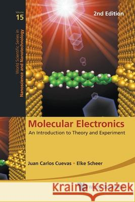 Molecular Electronics: An Introduction To Theory And Experiment (2nd Edition) Elke Scheer (Univ Konstanz, Germany) Juan Carlos Cuevas (Univ Autonoma De Mad  9789811225703
