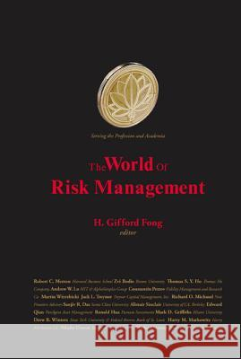 The World of Risk Management H. Gifford Fong 9789812565174