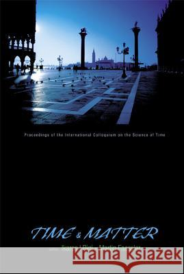 Time and Matter: Venice, Italy 11-17 August 2002 Ikaros I. Bigi Martin Faessler 9789812566348