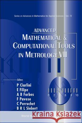 Advanced Mathematical and Computational Tools in Metrology VII P. Ciarlini E. Filipe A. B. Forbes 9789812566744