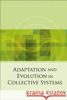 Adaptation and Evolution in Collective Systems Akira Namatame 9789812568564