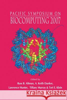 Biocomputing 2007 - Proceedings Of The Pacific Symposium Russ B. Altman A. Keith Dunker Lawrence Hunter 9789812704177