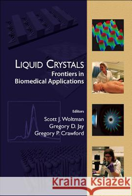 Liquid Crystals: Frontiers In Biomedical Applications Crawford Gregory Woltman Scott Jay Gregory 9789812705457