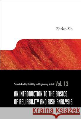 An Introduction to the Basics of Reliability and Risk Analysis  9789812706393