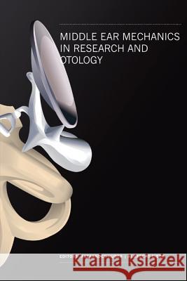 Middle Ear Mechanics in Research and Otology - Proceedings of the 4th International Symposium Alex Huber                               Ing Albrecht Eiber 9789812707376