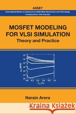 Mosfet Modeling for VLSI Simulation: Theory and Practice Narain Arora 9789813203303