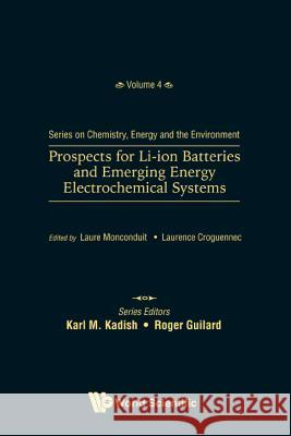 Prospects for Li-Ion Batteries and Emerging Energy Electrochemical Systems Laure Monconduit Laurence Croguennec 9789813228139